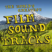 Play & Download The World's Greatest Film Soundtracks: The Very Best Movie Theme Songs from the Sound of Music, Star Wars, Titanic, Harry Potter, Beauty & The Beast & More! by Various Artists | Napster