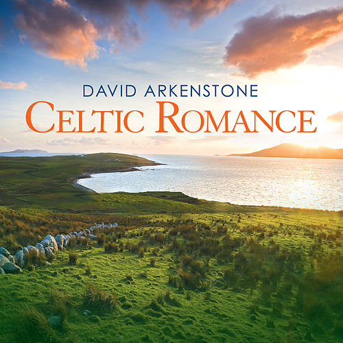 Play & Download Celtic Romance by David Arkenstone | Napster