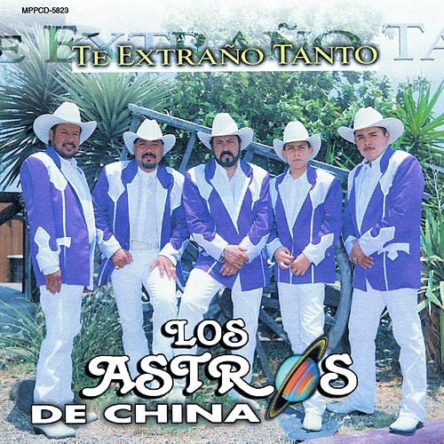 Play & Download Te Extrano Tanto by Los Astros de China | Napster