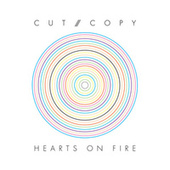 Play & Download Hearts On Fire by Cut Copy | Napster