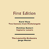 Karel Husa: Two Sonnets from Michelangelo - Matthias Bamert: Septuria Lunaris by Louisville Orchestra