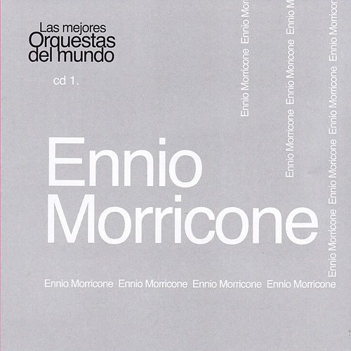 Las Mejores Orquestas del Mundo Ennio Morricone by Ennio Morricone