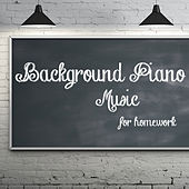 Play & Download Background Piano Music for Homework by The O'Neill Brothers Group | Napster
