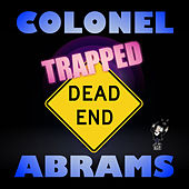 Play & Download Trapped by Colonel Abrams | Napster