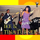 Play & Download I'm Fired Up by Ike and Tina Turner | Napster