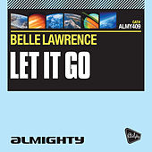Play & Download Almighty Presents: Let It Go by Belle Lawrence | Napster