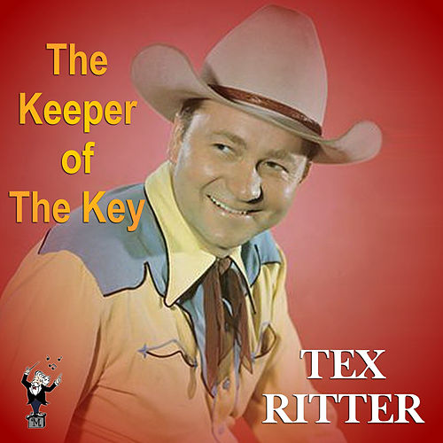 The Keeper of the Key by Tex Ritter