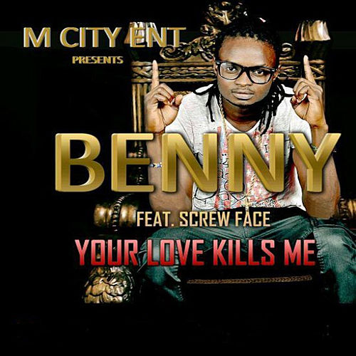 Your Love Kills Me by Benny