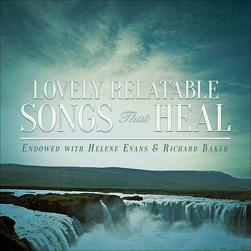 Play & Download Lovely Relatable Songs That Heal by Richard Baker | Napster