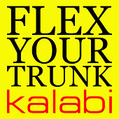 Flex Your Trunk by Kalabi