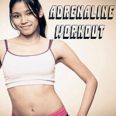 Play & Download Adrenaline Workout (The Best Music for Aerobics, Pumpin' Cardio Power, Plyo, Exercise, Steps, Barré, Curves, Sculpting, Abs, Butt, Lean, Twerk, Slim Down Fitness Workout) by Various Artists | Napster