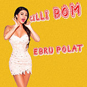 Play & Download Çilli Bom by Ebru Polat | Napster