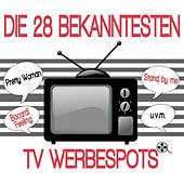 Play & Download Die 28 bekanntesten TV Werbespots by Various Artists | Napster
