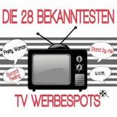 Die 28 bekanntesten TV Werbespots by Various Artists