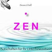 Play & Download Zen Botschaften für ihr Unterbewusstsein by Dennis O'Neill | Napster