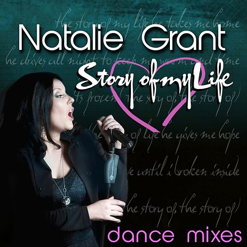 Play & Download Story of My Life - Dance Mixes by Natalie Grant | Napster