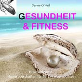 Gesundheit und Fitness - Hochwirksame Flüsterbotschaften für Ihr Unterbewusstsein by Dennis O'Neill