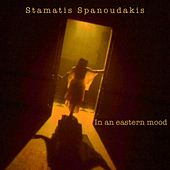 Play & Download In an Eastern Mood by Stamatis Spanoudakis (Σταμάτης Σπανουδάκης) | Napster
