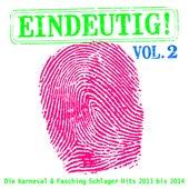 Play & Download Eindeutig! - Die XXL Karneval & Fasching Schlager Hits 2013 bis 2014, Vol. 2 by Various Artists | Napster