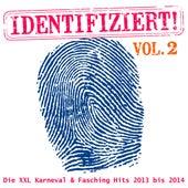 Play & Download Identifiziert! - Die XXL Karneval & Fasching Hits 2013 bis 2014, Vol. 2 by Various Artists | Napster