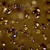 Play & Download Tell Me - Single by Millionyoung | Napster