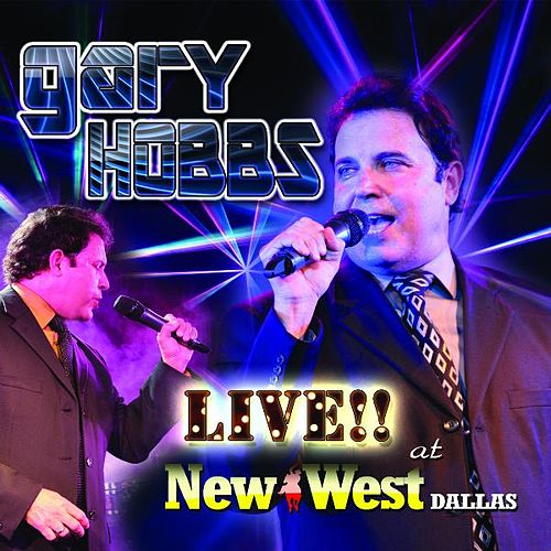Play & Download Live at the New West Dallas by Gary Hobbs | Napster