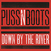 Play & Download Down By The River by Puss N Boots | Napster