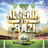Play & Download Algeria to Brazil (22 titres originaux) by Various Artists | Napster