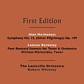 Alan Hovhaness: Symphony No. 15, (Silver Pilgrimage) Op. 199 - Lennox Berkeley: Four Ronsard Sonnets for Tenor & Orchestra by Various Artists