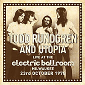 Play & Download Live at the Electric Ballroom Milwaukee 23rd October 1978 by Utopia | Napster