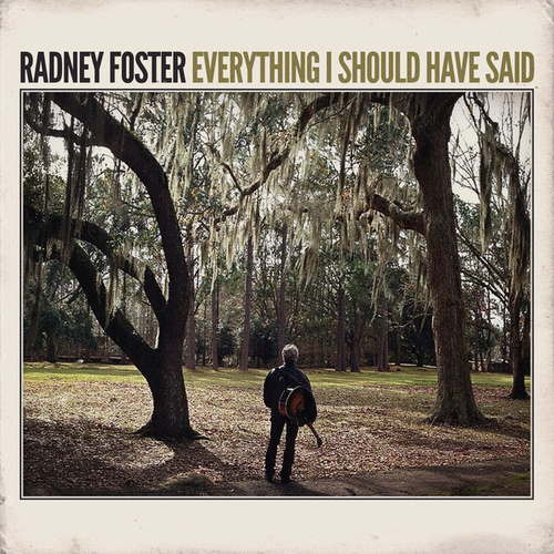 Play & Download Everything I Should Have Said by Radney Foster | Napster