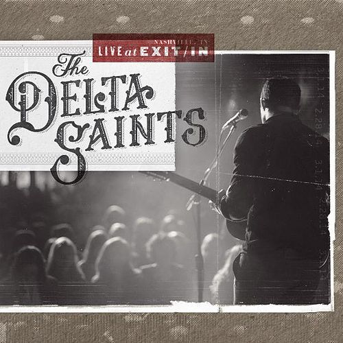 Play & Download Live at Exit / In by The Delta Saints | Napster