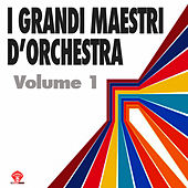 Play & Download I Grandi Maestri D'Orchestra Vol.1 by Various Artists | Napster