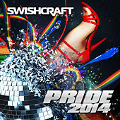 Play & Download Swishcraft Pride 2014 by Various Artists | Napster