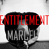 Entitlement by Marcel