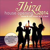 Play & Download Ibiza House Opening 2014 - House & Chillout Music at Its Best by Various Artists | Napster