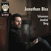 Play & Download Schumann / Janácek / Berg - Wigmore Hall Live by Jonathan Biss | Napster