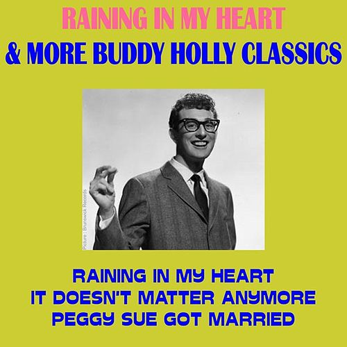 Raining in My Heart & More Buddy Holly Classics by Buddy Holly