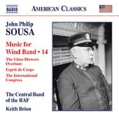 Play & Download Sousa: Music for Wind Band, Vol. 14 by The Central Band Of The Royal Air Force | Napster