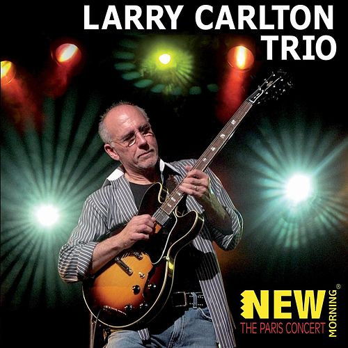 The Paris Concert (Live) by Larry Carlton