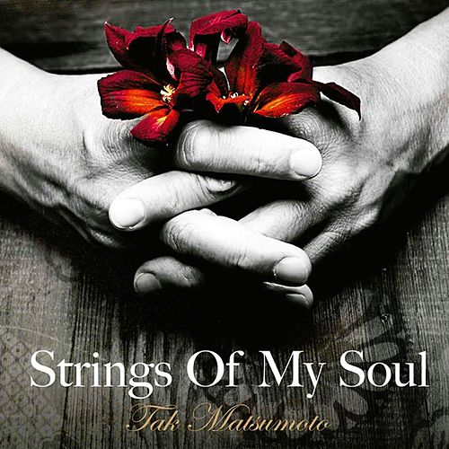 Play & Download Strings of My Soul by Tak Matsumoto | Napster