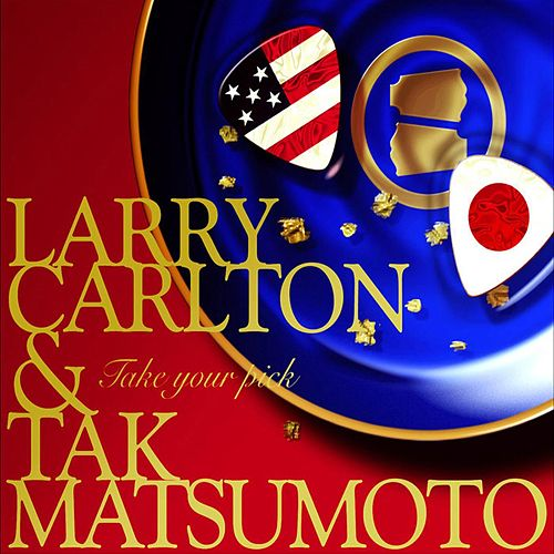 Play & Download Take Your Pick by Larry Carlton | Napster