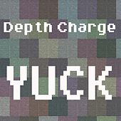 Play & Download Yuck by Depth Charge | Napster