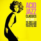 Acid Jazz Classics, Vol. 1 (The Finest Club Jazz Tracks from the 90's Till Now) by Various Artists