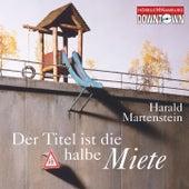 Der Titel ist die halbe Miete - Mehrere Versuche über die Welt von heute von Harald Martenstein