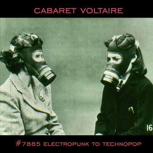 Play & Download #7885 (Electropunk to Technopop 1978-1985) by Cabaret Voltaire | Napster
