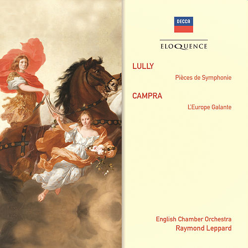 Lully: Pièces de Symphonie; Campra: L'Europe Galante by English Chamber Orchestra