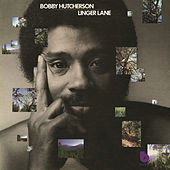 Linger Lane by Bobby Hutcherson