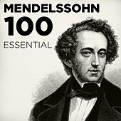 Play & Download 100 Essential Mendelssohn: His Very Best Symphonies, Overtures, Songs Without Words & Chamber Music including A Midsummer Night's Dream by Various Artists | Napster