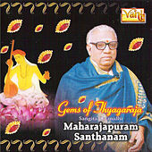 Play & Download Gems of Thyagaraja - Maharajapuram Santhanam by Maharajapuram Santhanam | Napster